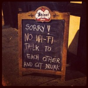 sorry-no-wifi-talk-to-each-other-and-get-drunk
